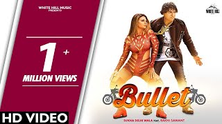 Bullet (Official ) Sukha Delhi Wala ft. Rakhi Sawant | New Song 2018 | White Hill Music