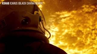 R3HAB - Icarus (Black Caviar Remix)