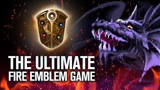 The Ultimate Fire Emblem Game