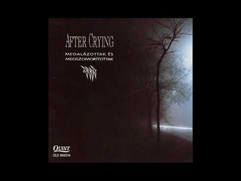 After Crying – Megalázottak és megszomorítottak, 1992