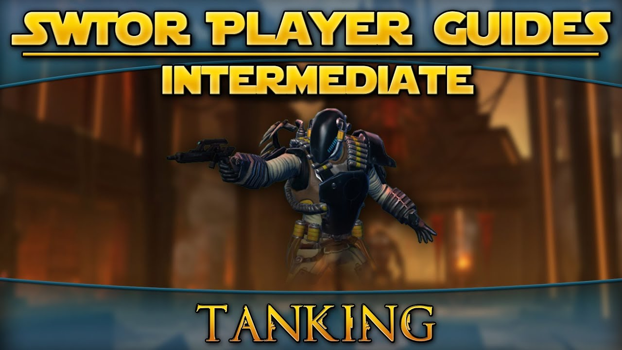 Star Wars: The Old Republic - Player Guides (Intermediate) - Tanking