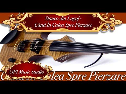 Slauco din Lugoj - Cand In Calea Spre Pierzare [Vioara] (2017)