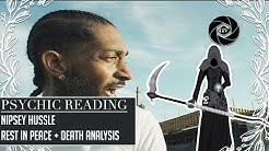 Psychic Reading - Nipsey Hussle - Rest in Peace + Death Analysis