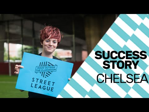 Be like Chelsea. Get a job through Street League.