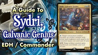 MTG - A Guide to Sydri, Galvanic Genius Esper Commander / EDH for Magic: The Gathering