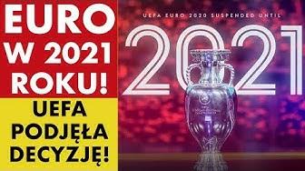 EURO W 2021 ROKU! UEFA PODJĘŁA DECYZJĘ!