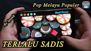 Ipank - Terlalu Sadis (Real Drum Cover)