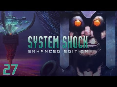 System Shock Enhanced Edition (Gameplay/Playthrough) - Part 27: The Reactor Code