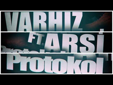 Varhız ft. Arşi - Protokol (2017)
