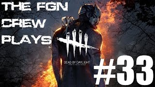 The FGN Crew Plays: Dead by Daylight #33 - It Happened Again (PC)