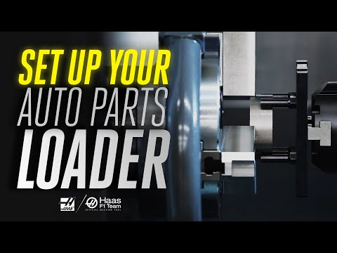Setup And Use Of The Automatic Parts Loader For Haas Lathes - Haas Automation, Inc.