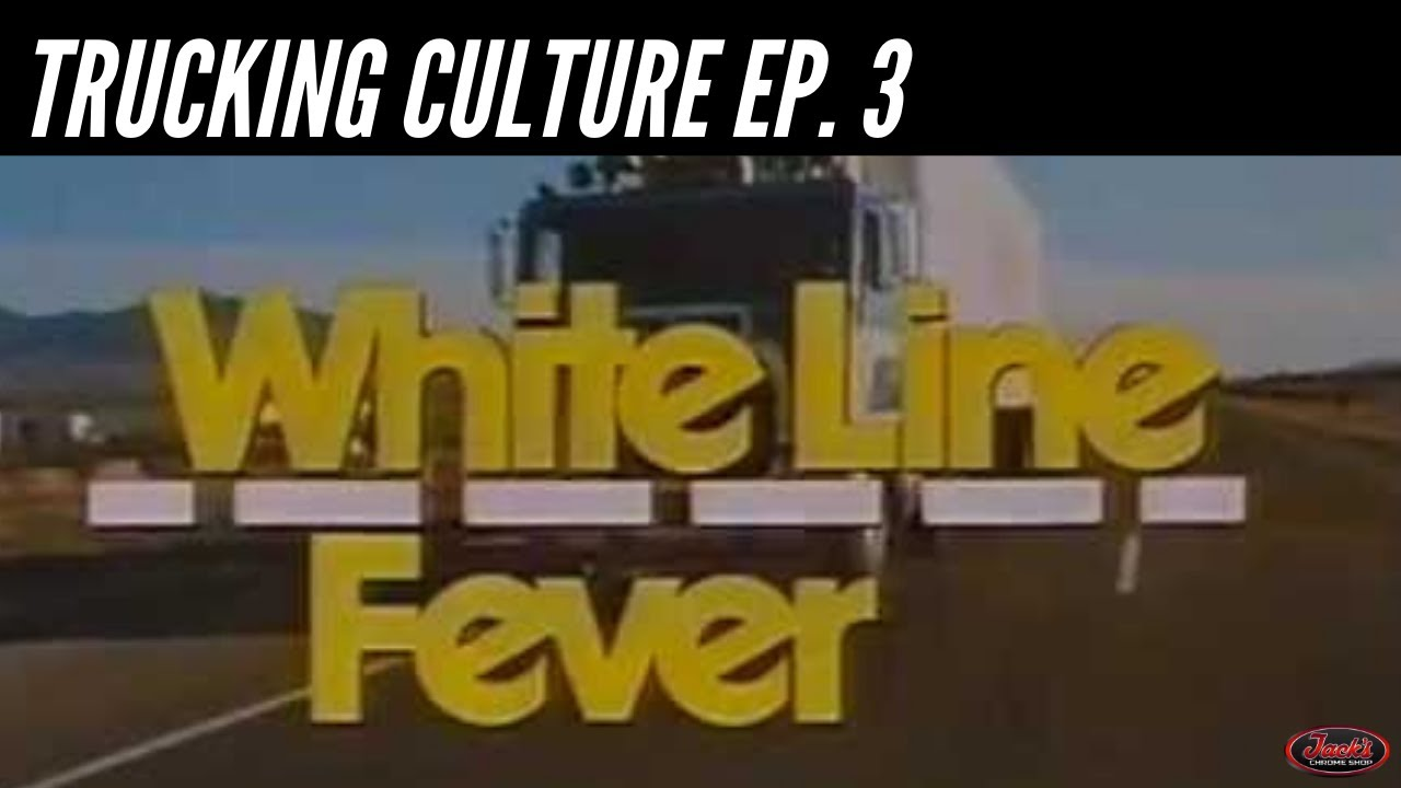 White Line Fever - Trucking Culture Ep. 3