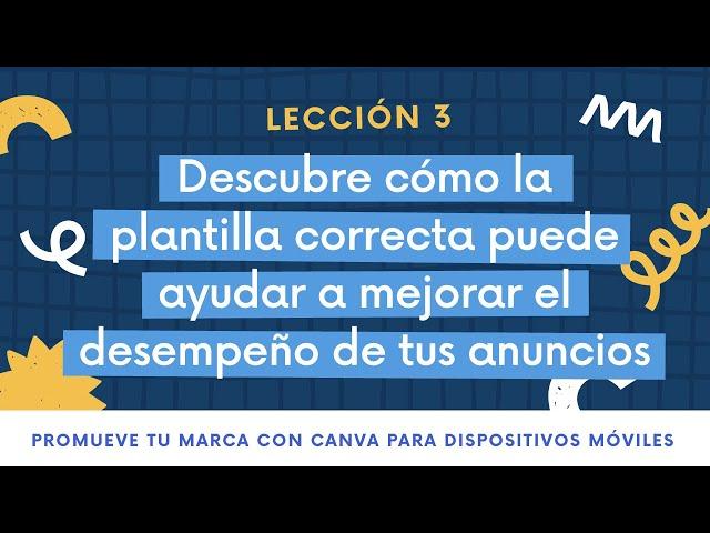 Lección 3 - Mejora el desempeño de tus anuncios | PROMUEVE TU MARCA CON CANVA