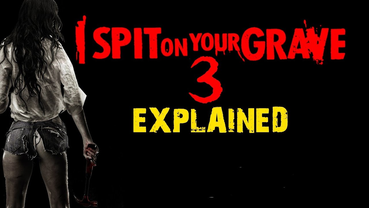 Download I Spit on Your Grave 3 Explained in Hindi   I spit on Your Grave 3 (2015) Explained Hindi Detail