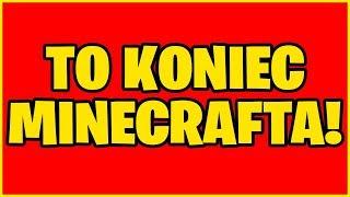25 CZERWCA SKASUJĄ MINECRAFTA Z INTERNETU !!! *nie clickbait!*