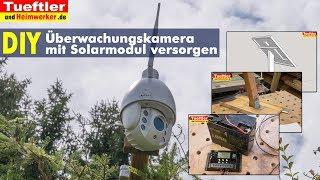WLAN-Überwachungskamera mit Solarmodul betreiben- Tüftler DIY