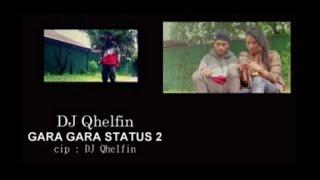 DJ QHELFIN - GARA GARA STATUS 2