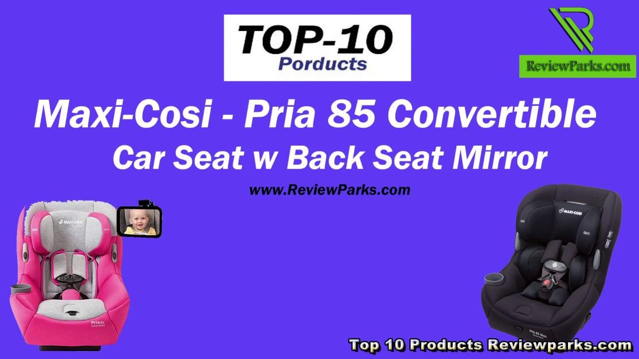 Maxi Cosi Pria 85 Most Comfortable Convertible Seat