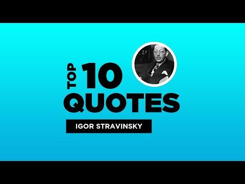 Top 10 Igor Stravinsky Quotes - Russian Composer. #IgorStravinsky #IgorStravinskyQuotes #Quotes