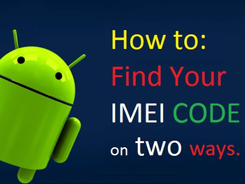 How To Find IMEI Number On Your Android Phones: IMEI (International Mobile Equipment Identity)
