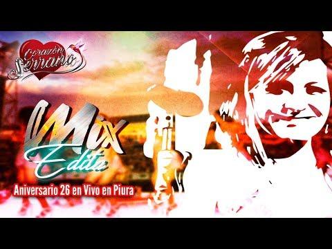 Corazón Serrano - Mix Edita   Aniversario 26 En Vivo en Piura