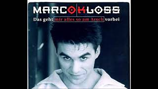 Marco Kloss - Das geht mir alles so am Arsch vorbei