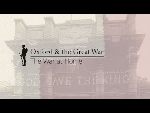 Oxford and the Great War: The War At Home