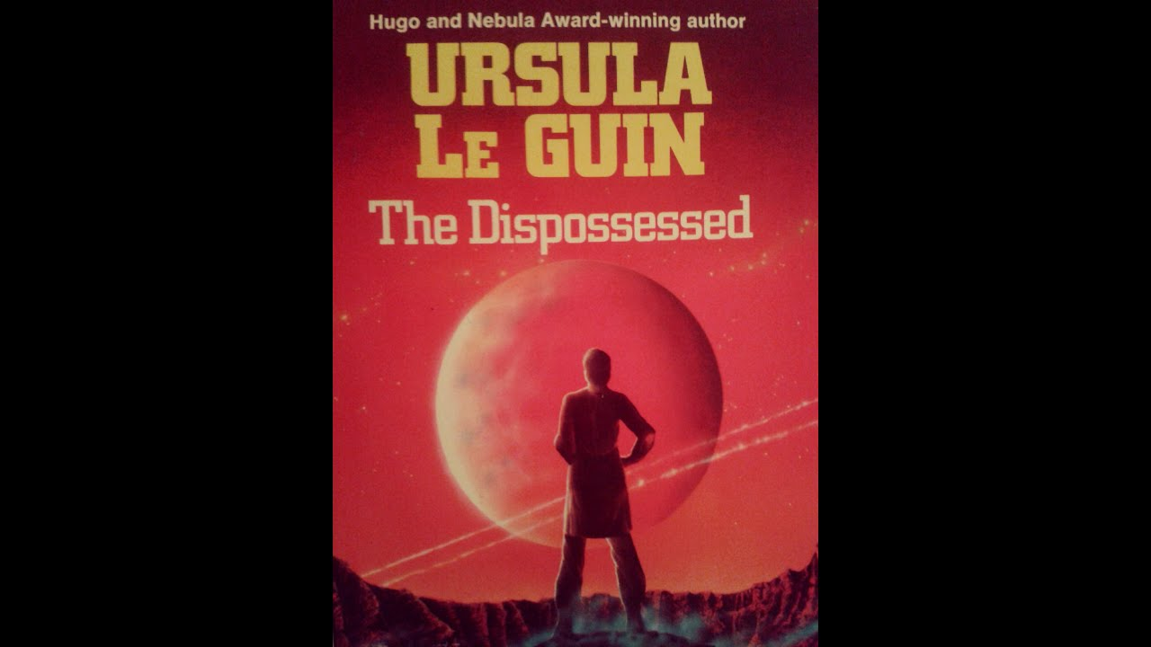 the dispossessed by ursula leguin Complete summary of ursula k le guin's the dispossessed enotes plot summaries cover all the significant action of the dispossessed.