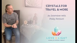 Crystals for Travel & More: An Interview with Philip Permutt