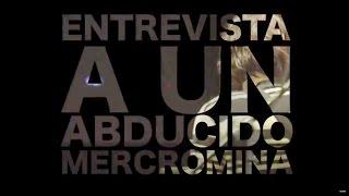 Mercromina LIVE 04 Entrevista a un abducido