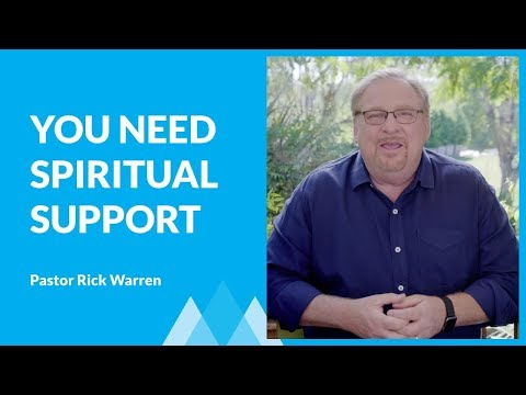 Why You Need Others For Support with Rick Warren