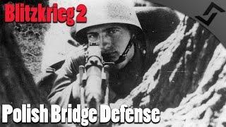 Polish Bridge Defense - Blitzkrieg 2 - Universal Mod Gameplay