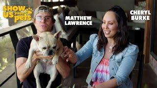 Cheryl Burke & Matthew Lawrence   Show Us Your Pets