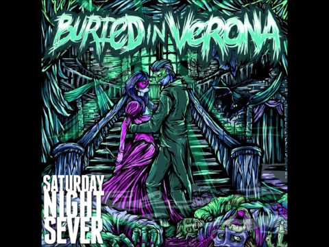 Buried In Verona  - Saturday Night Sever mp3