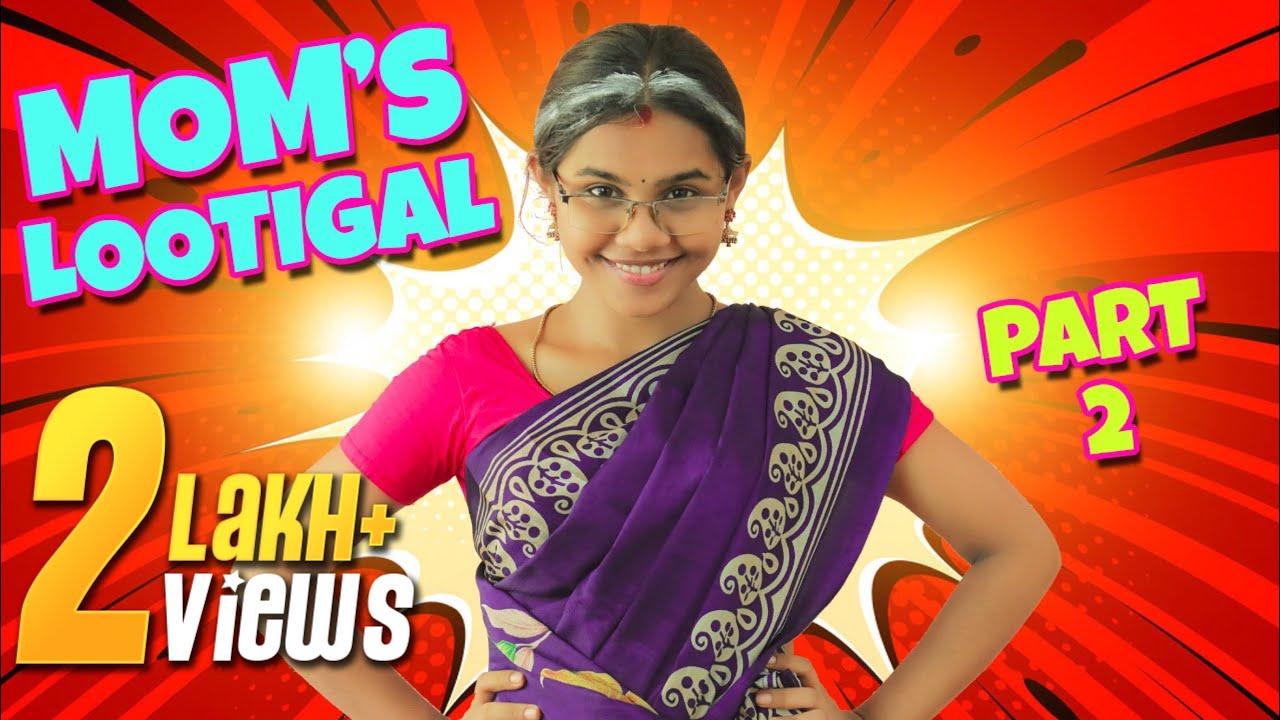 Mom's Lootigal | Miss Madrasi | Madrasi | Galatta