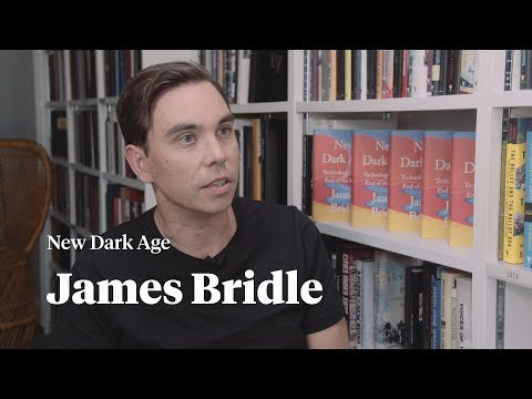 James Bridle on New Dark Age: Technology and the End of the Future