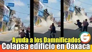 Graban momento exacto en que se desploma edificio en Juchitán #Oaxaca