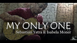 Baixar My Only One - Sebastián Yatra & Isabela Moner  - Julio Cesar Nascimento Fingerstyle