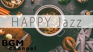 HAPPY Jazz Mix - Jazz & Latin Music - Background Cafe Music