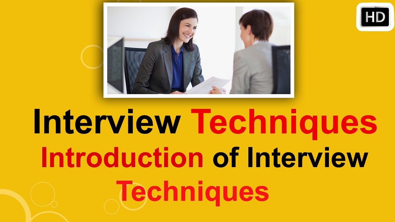 interview techniques hd introduction of interview techniques interview techniques hd introduction of interview techniques job interview preparation hd