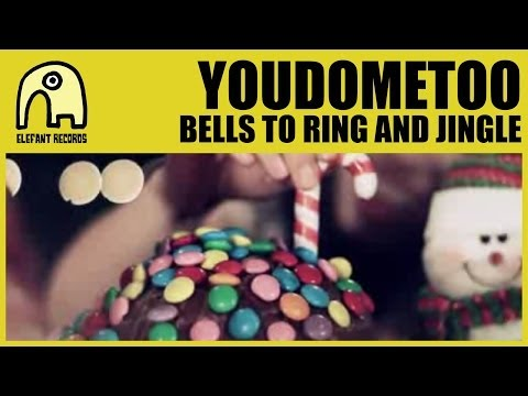 YOUDOMETOO - Bells To Ring And Jingle [Official]