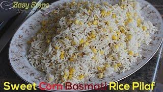 FAST RECIPE Sweet Corn Rice Pilaf  Basmati Makki Rice Pilau  Vegan Recipe