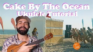 DNCE - Cake by the Ocean - Ukulele Tutorial with tabs, play-along