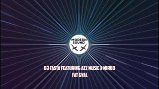 #DJFASTA Featuring #AZZ MUSIC X #MIROO - Fat Gyal | MODERN SOUND