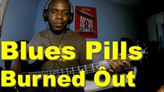 Burned Out - Blues Pills (Bass cover)