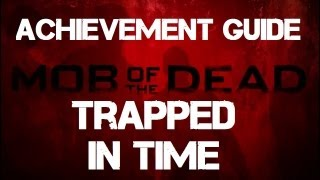 Mob of the Dead: Trapped in Time Achievement Guide