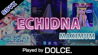 [#SDVX] ECHIDNA (MXM) / played by DOLCE.