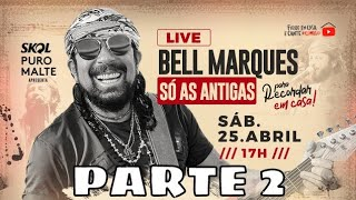 Baixar LIVE BELL MARQUES - Só as antigas | #FiqueEmCasa e Cante #Comigo - MÚSICA NOVA - SEM PROPAGANDAS