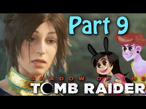 Shadow of the Tomb Raider Gameplay part 9 (2 Girls 1 Let's Play)