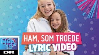 Lisa & Xenia - Ham, som troede (LYRIC) | MGP 2019